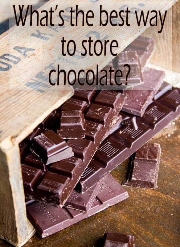 How do you store chocolate?